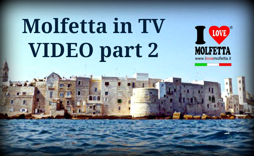 Molfetta in TV Video PART 2